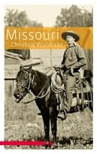 Missouri - Roman ebook by Christine Wunnicke