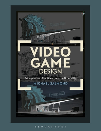 Video game design ebook by michael salmond 9781474255455 rakuten video game design principles and practices from the ground up ebook by michael salmond fandeluxe Image collections