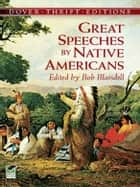 Great Speeches by Native Americans ebook by Bob Blaisdell