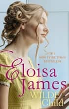 Wilde Child ebook by Eloisa James