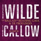 The Ballad of Reading Gaol & De Profundis audiobook by Oscar Wilde, Simon Callow