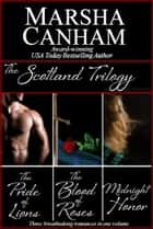 The Scotland Trilogy ebook by Marsha Canham