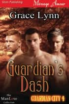 Guardian's Dash ebook by Grace Lynn