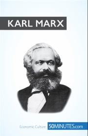 Karl Marx - The fight against capitalism ebook by 50MINUTES.COM