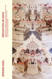 Reflections On Exile - And Other Literary And Cultural Essays ebook by Edward W. Said
