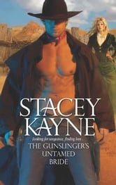 The Gunslinger's Untamed Bride ebook by Stacey Kayne