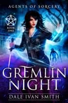Gremlin Night ebook by Dale Ivan Smith