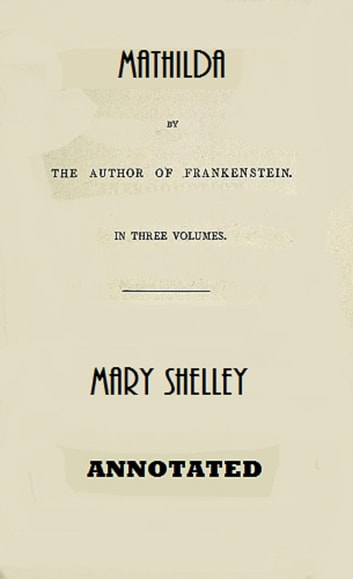 Mathilda (Annotated) ebook by Mary Shelley