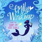 Emily Windsnap and the Ship of Lost Souls - Book 6 audiobook by Liz Kessler