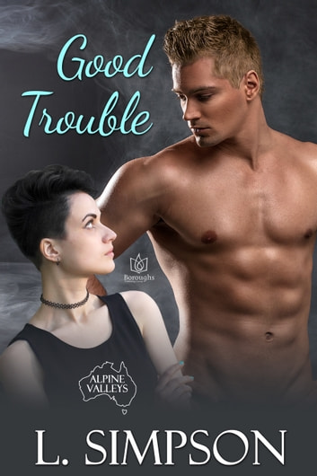 Good Trouble ebook by L Simpson