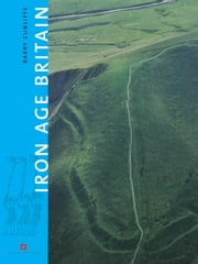 Iron Age Britain ebook by Barry Cunliffe