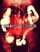 Chaos Engine ebook by James Ferace