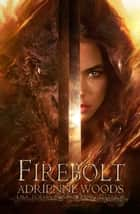 Firebolt - The Dragonian Series, #1 eBook by Adrienne Woods