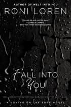 Fall Into You ebook by Roni Loren