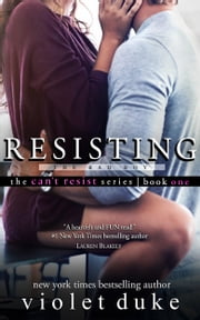 Resisting the Bad Boy - Sullivan Brothers Nice Girl Serial Trilogy, Book #1 ekitaplar by Violet Duke