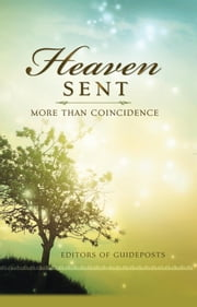 Heaven Sent - More Than Coincidence ebook by Guideposts  Editors