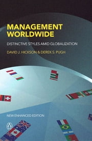 Management Worldwide - Distinctive Styles Among Globalization ebook by Derek S. Pugh,David J. Hickson