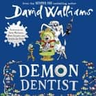 Demon Dentist luisterboek by David Walliams, Nitin Ganatra