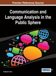 Communication and Language Analysis in the Public Sphere ebook by Roderick P. Hart