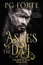 Ashes of the Day ebook by PG Forte