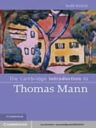 The Cambridge Introduction to Thomas Mann ebook by Todd Kontje