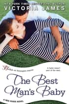 The Best Man's Baby ebook by Victoria James