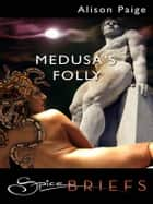 Medusa's Folly ebook by Alison Paige