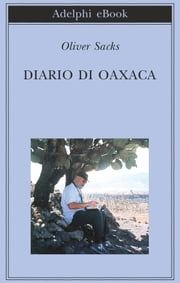 Diario di Oaxaca ebook by Oliver Sacks