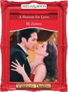 A Season For Love (Mills & Boon Desire) (Men of Belle Terre, Book 1) ebook by Bj James
