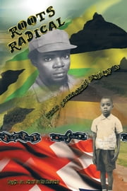 Roots Radical - That Jamaican Son of a ... ebook by Errol St. John Stephenson