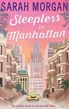 Sleepless In Manhattan (From Manhattan with Love, Book 1) 電子書 by Sarah Morgan