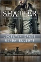 Shatter ebook by Jocelynn Drake, Rinda Elliott