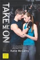Take Me On ebook by Katie McGarry