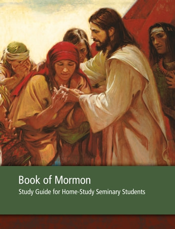 Book of Mormon Seminary Home-Study Guide ebook by The Church of Jesus Christ of Latter-day Saints