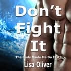 Don't Fight It audiobook by