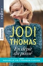 En dépit du passé ebook by Jodi Thomas