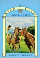 HORSE GAMES ebook by Bonnie Bryant