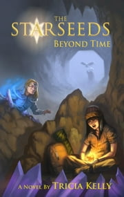 The Starseeds - Beyond Time ebook by Tricia Kelly