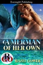 A Merman of Her Own ebook by Hazel Gower