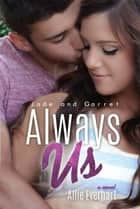 Always Us ebook by Allie Everhart