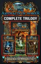 The Artifacts of Power - The World of Godsland, #7 ebook by Brian Rathbone