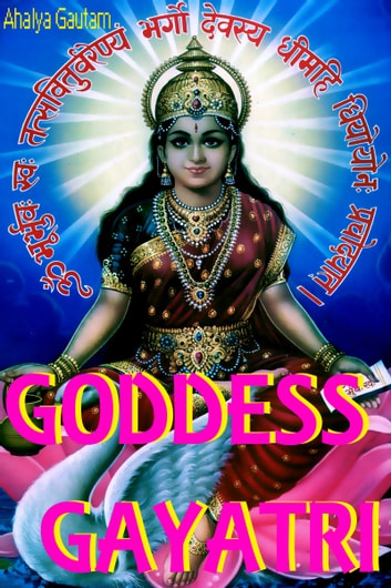 Goddess Gayatri eBook by Ahalya Gautam