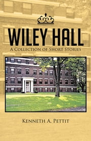 WILEY HALL ebook by Kenneth A. Pettit