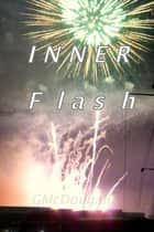 Inner Flash ebook by G McDougall