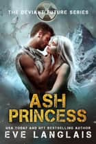 Ash Princess - Paranormal Dystopian Romance ebook by