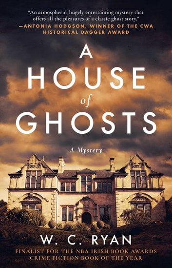 A House of Ghosts - A Gripping Murder Mystery Set in a Haunted House E-bok by W. C. Ryan