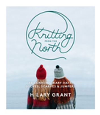 Knitting From the North ebook by Hilary Grant