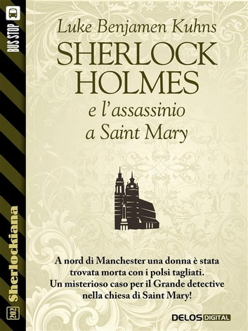 Sherlock Holmes e l'assassinio a Saint Mary ebook by Luke Benjamen Kuhns