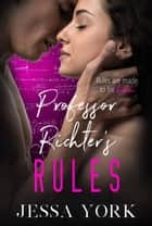 Professor Richter's Rules ebook by Jessa York