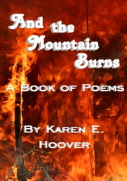 And the Mountain Burns ebook by Karen E. Hoover